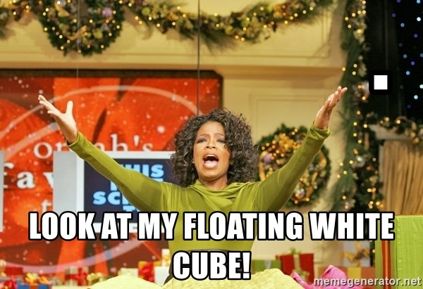 Oprah Gives Away Stuff - . look at my floating white cube!