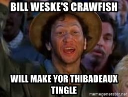 You Can Do It Guy - Bill Weske's crawfish Will make yor thibadeaux tingle