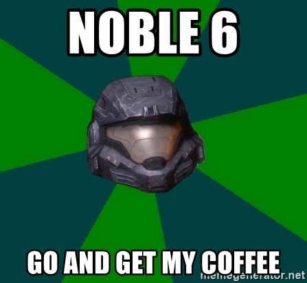 Halo Reach - Noble 6  Go and get my coffee
