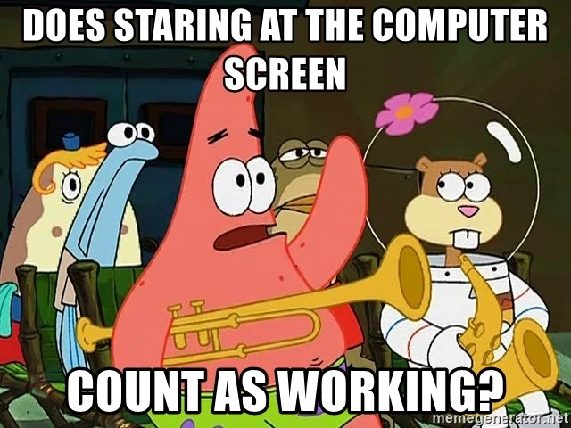 Does Staring At The Computer Screen Count As Working Patrick Star