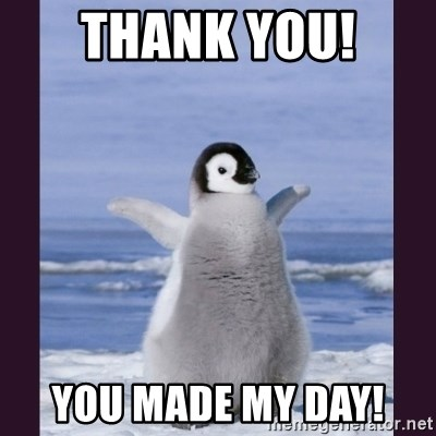 Cute Penguin - Thank you!  You made my day!
