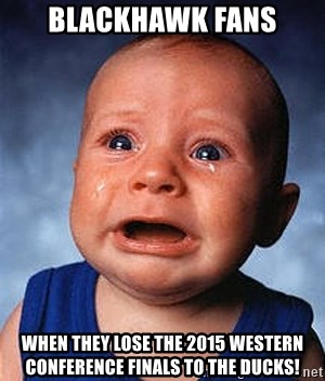 Crying Baby - Blackhawk Fans When they Lose the 2015 Western Conference Finals to the Ducks!