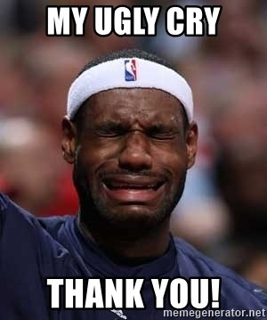 62130721 my ugly cry thank you! thank you based god, lebron james meme