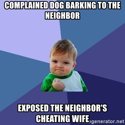 Complained dog barking to the neighbor Exposed the