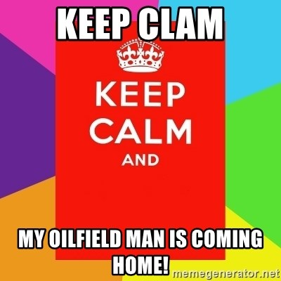 Oilfield man coming home pictures.