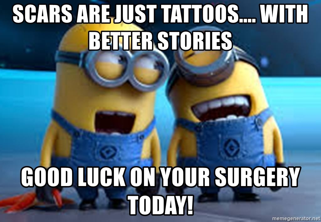Scars Are Just Tattoos With Better Stories Good Luck On Your