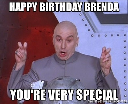 Dr. Evil Air Quotes - Happy Birthday Brenda You're Very Special