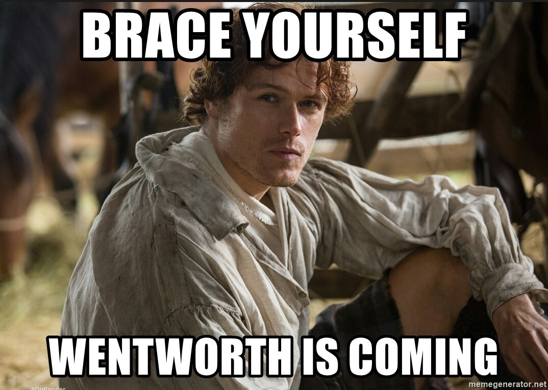 Jamie Fraser JAMMF - Brace Yourself Wentworth is coming
