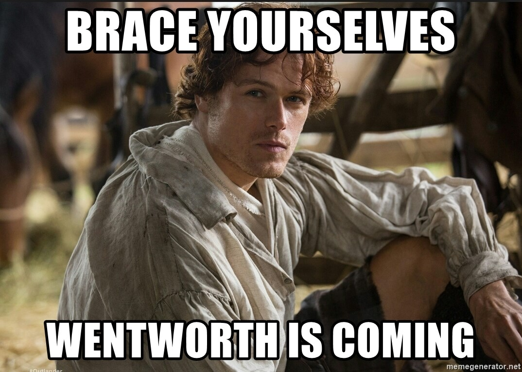 Jamie Fraser JAMMF - Brace Yourselves Wentworth is Coming