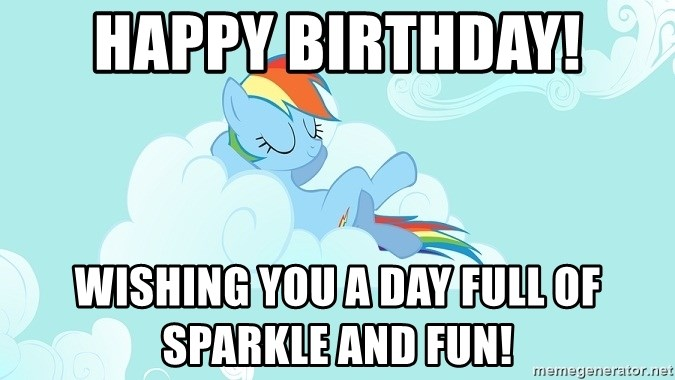 My Little Pony - Happy birthday! Wishing you a day full of sparkle and fun!
