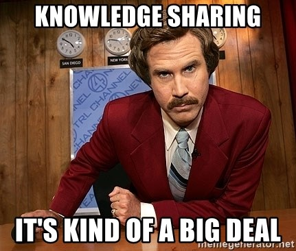 Ron Burgundy - KNOWLEDGE SHARING IT'S KIND OF A BIG DEAL