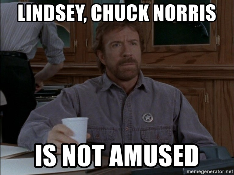 walker texas ranger - Lindsey, chuck norris Is not amused