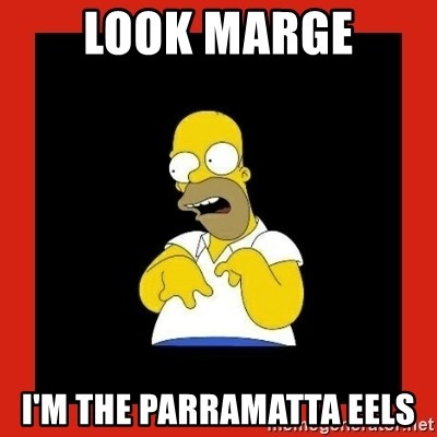 Look Marge I M The Parramatta Eels Homer Retard Meme Generator
