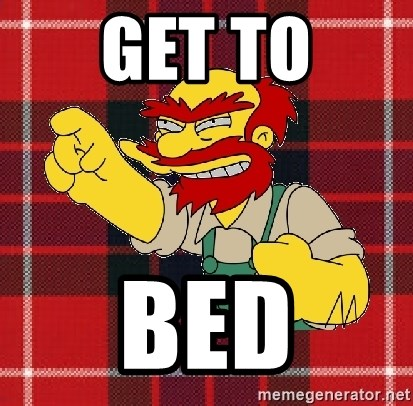 Angry Scotsman - Get to Bed