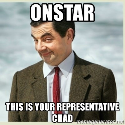 62444355 onstar this is your representative chad mr bean meme generator