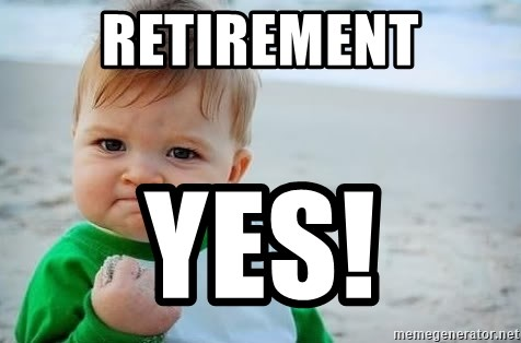 fist pump baby - Retirement YES!