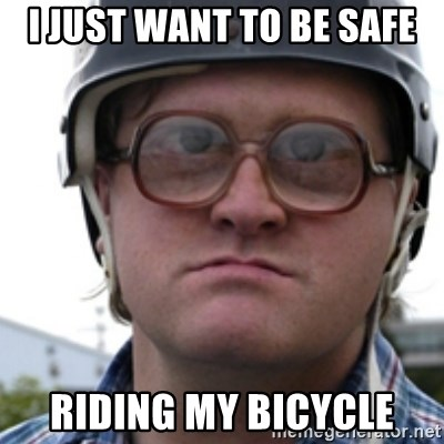Bubbles Trailer Park Boy - I just want to be safe riding my bicycle