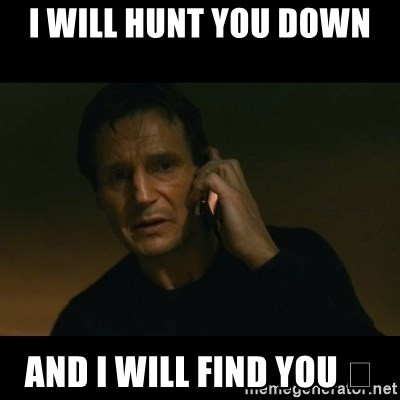 62488824 i will hunt you down and i will find you 😈 liam neeson taken