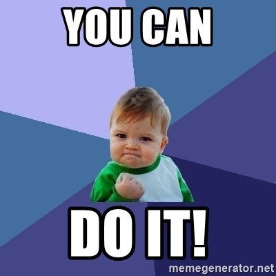Success Kid - YOU CAN Do it!