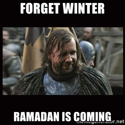 The Hound (Game of Thrones) - forget winter ramadan is coming