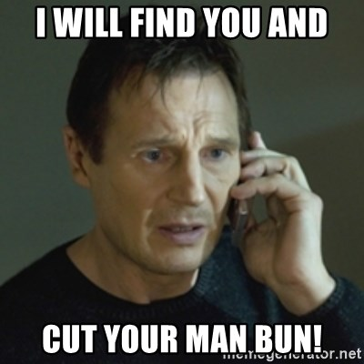 I Will Find You And Cut Your Man Bun Liam Neeson Taken 2