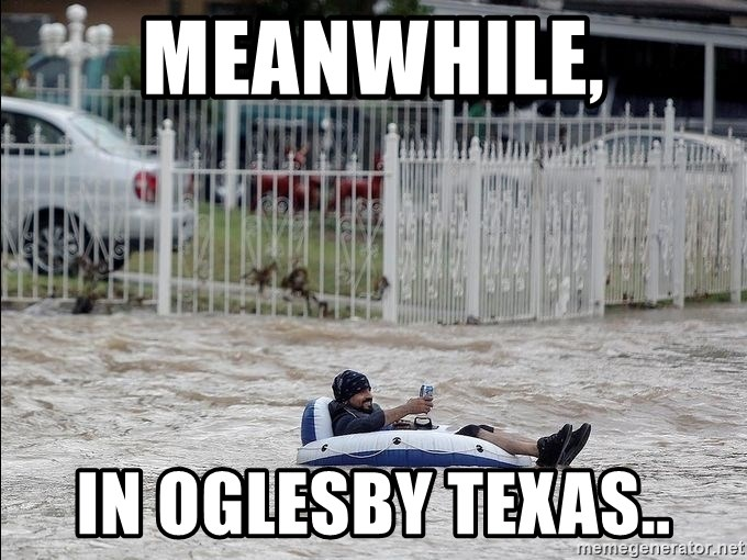 Texas Flood - Meanwhile, In Oglesby Texas..