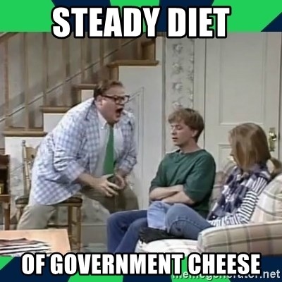 matt foley - Steady diet of government cheese