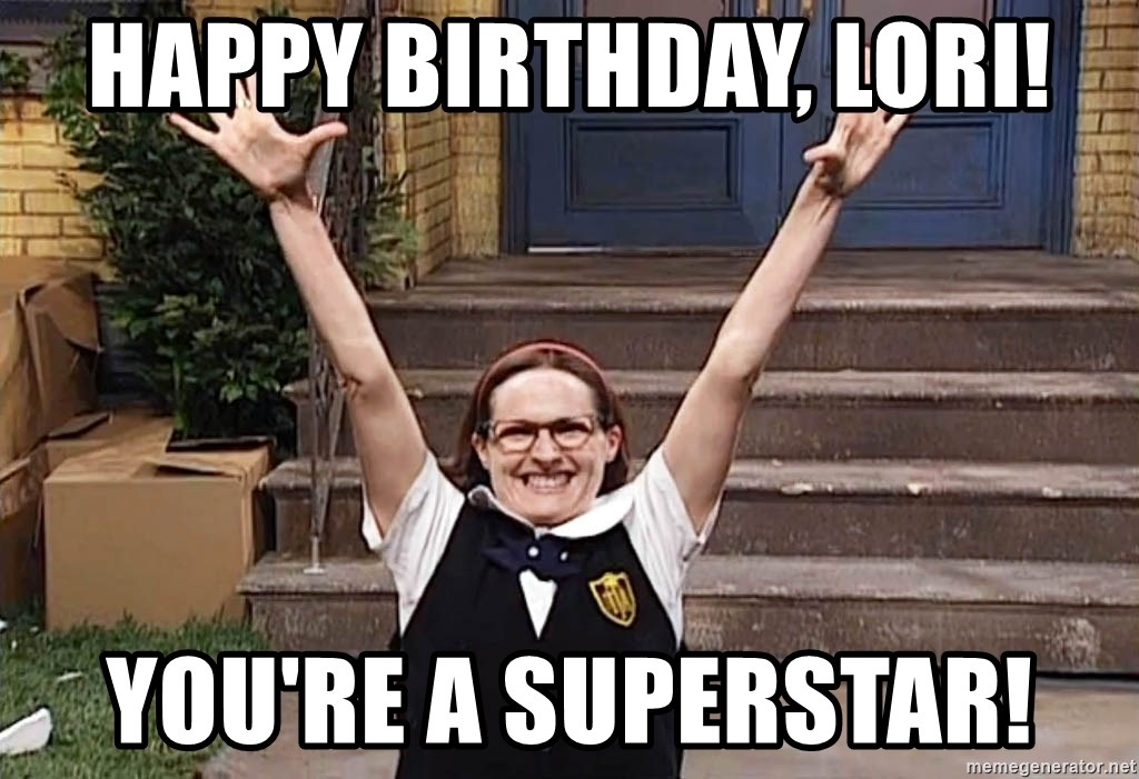 Mary Catherine Gallagher - Happy Birthday, Lori! You're a Superstar!
