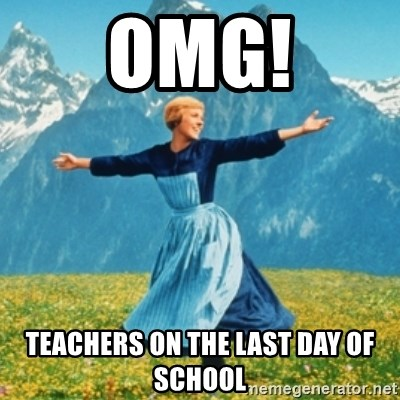 Sound Of Music Lady - OMG! TEACHERS ON THE LAST DAY OF SCHOOL