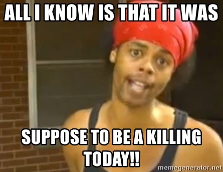 Antoine Dodson - All i know is that it was  suppose to be a killing today!!