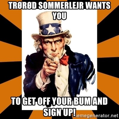 Uncle sam wants you! - Trørød sommerlejr wants you to get off your bum and sign up!