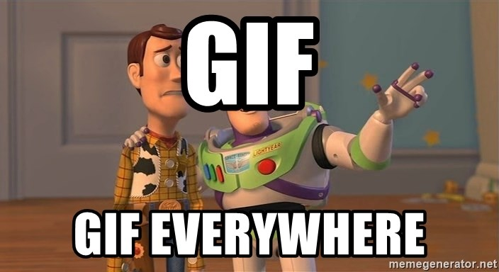 Gif Gif Everywhere Toy Story Everywhere Meme Generator