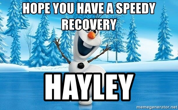 hope you have a speedy recovery hayley olaf frozen 1