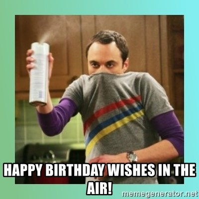 Sheldon Cooper spray can - Happy Birthday wishes in the air!