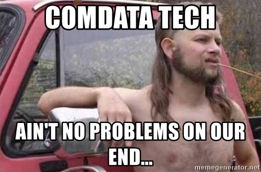 Comdata Tech Ain T No Problems On Our End White Trash Hillbilly