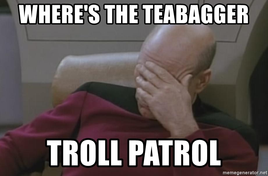 Picard - Where's the Teabagger Troll Patrol