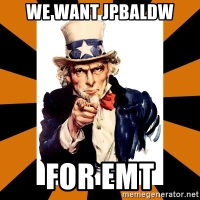Uncle sam wants you! - We want jpbaldw for EMT