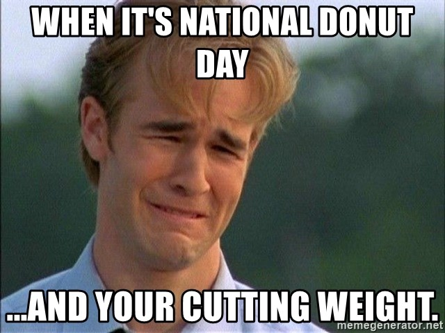 Dawson Crying - When it's National Donut Day ...and your cutting weight.