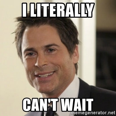 i literally cant wait i literally can't wait chris traeger meme generator