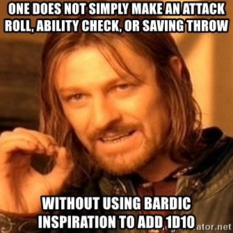 one does not simply make an attack roll, ability check, or