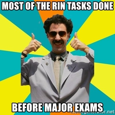Borat Meme - most of the rin tasks done before major exams