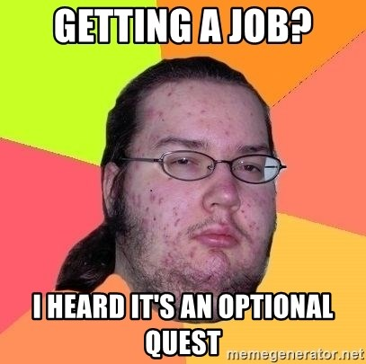 Gordo Nerd - Getting a job? I heard it's an optional quest
