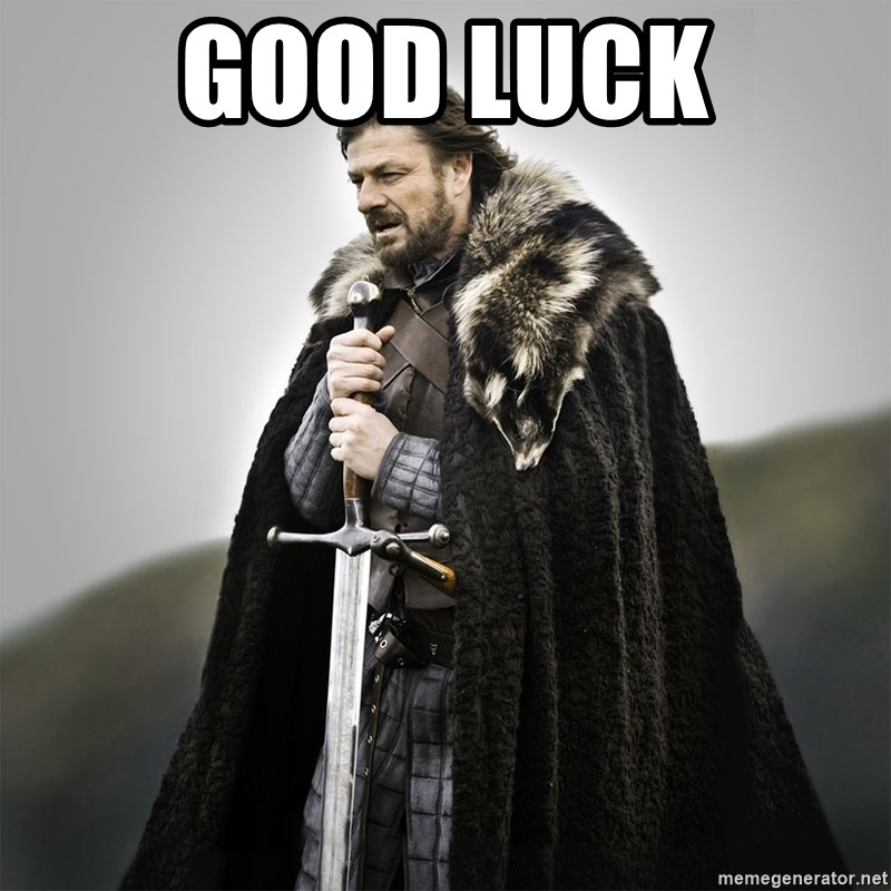Game of Thrones - Good Luck