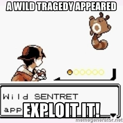 a wild pokemon appeared - a wild tragedy appeared exploit it!