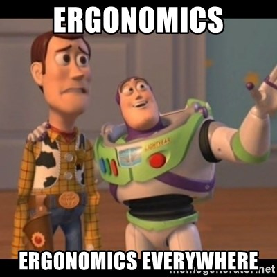Image result for memes about ergonomics