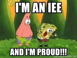 Ugly and i'm proud! - I'm an IEE and I'm proud!!!