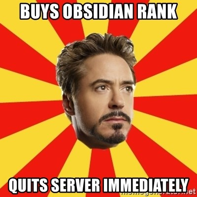 Leave it to Iron Man - Buys Obsidian Rank Quits server immediately