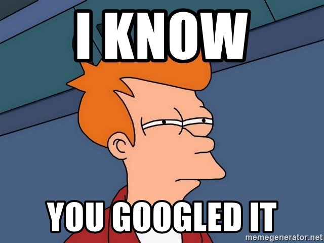 I Know You Googled It Futurama Fry Meme Generator