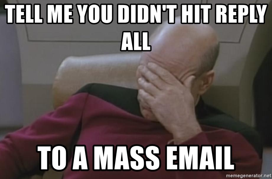 Picard - tell me you didn't hit reply all to a mass email