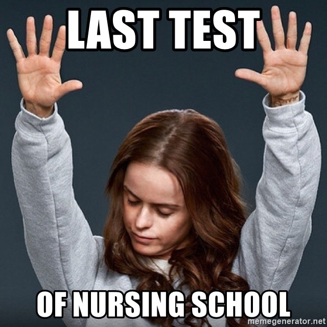 last test of nursing school last test of nursing school pennsatucky meme generator